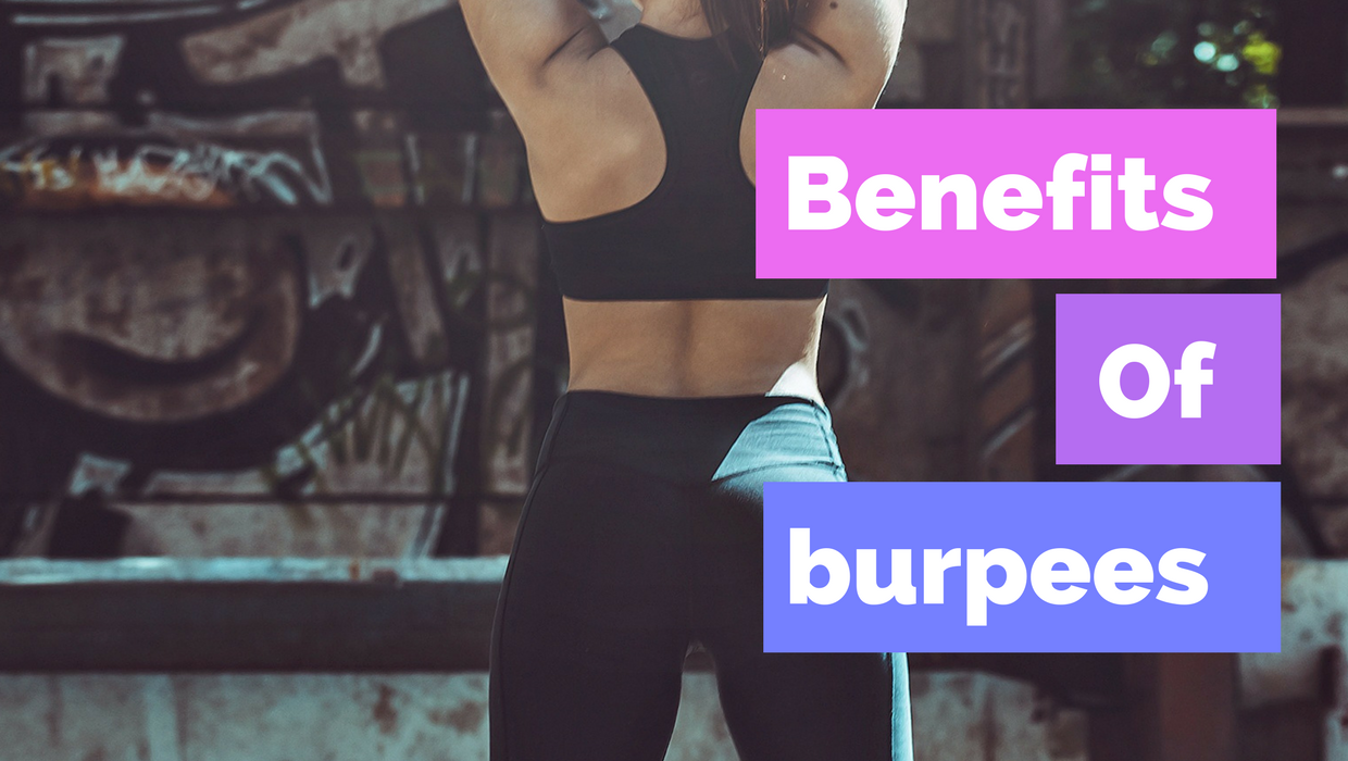 Benefits of Burpees: 4 Reasons You Should Start Doing Burpees Today